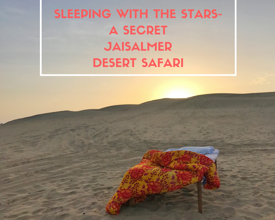 SLEEPING WITH THE STARS- A SECRET JAISALMER DESERT SAFARI | Truly